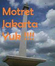 Motret Jakarta Yuk !!!!